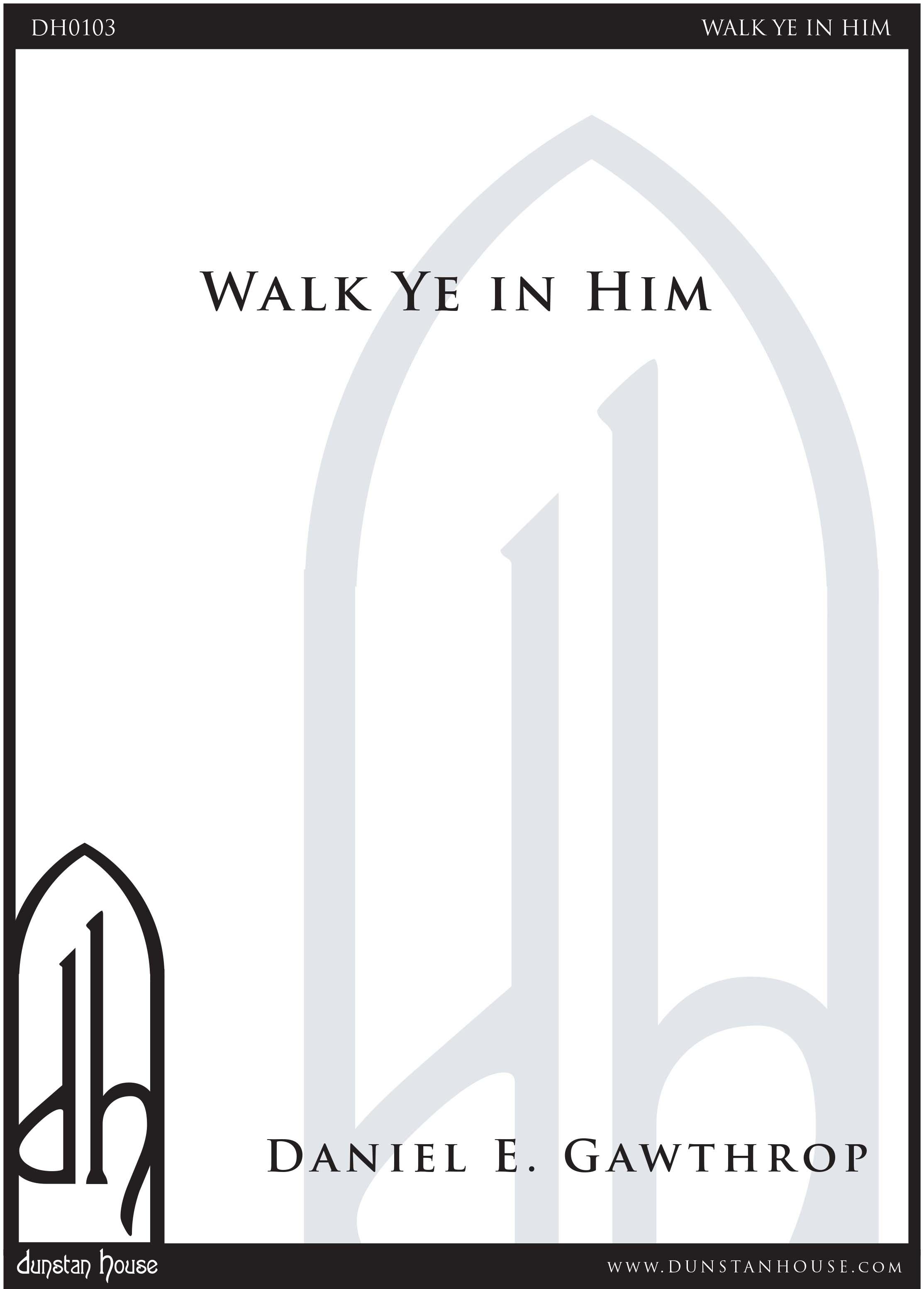 Walk Ye In Him