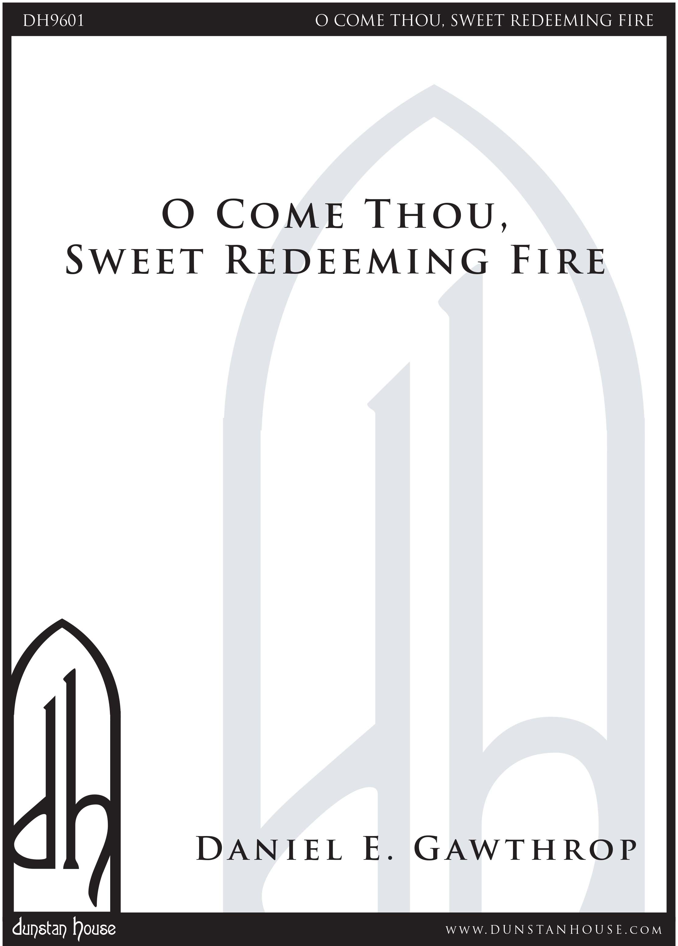 O Come Thou Sweet Redeeming Fire