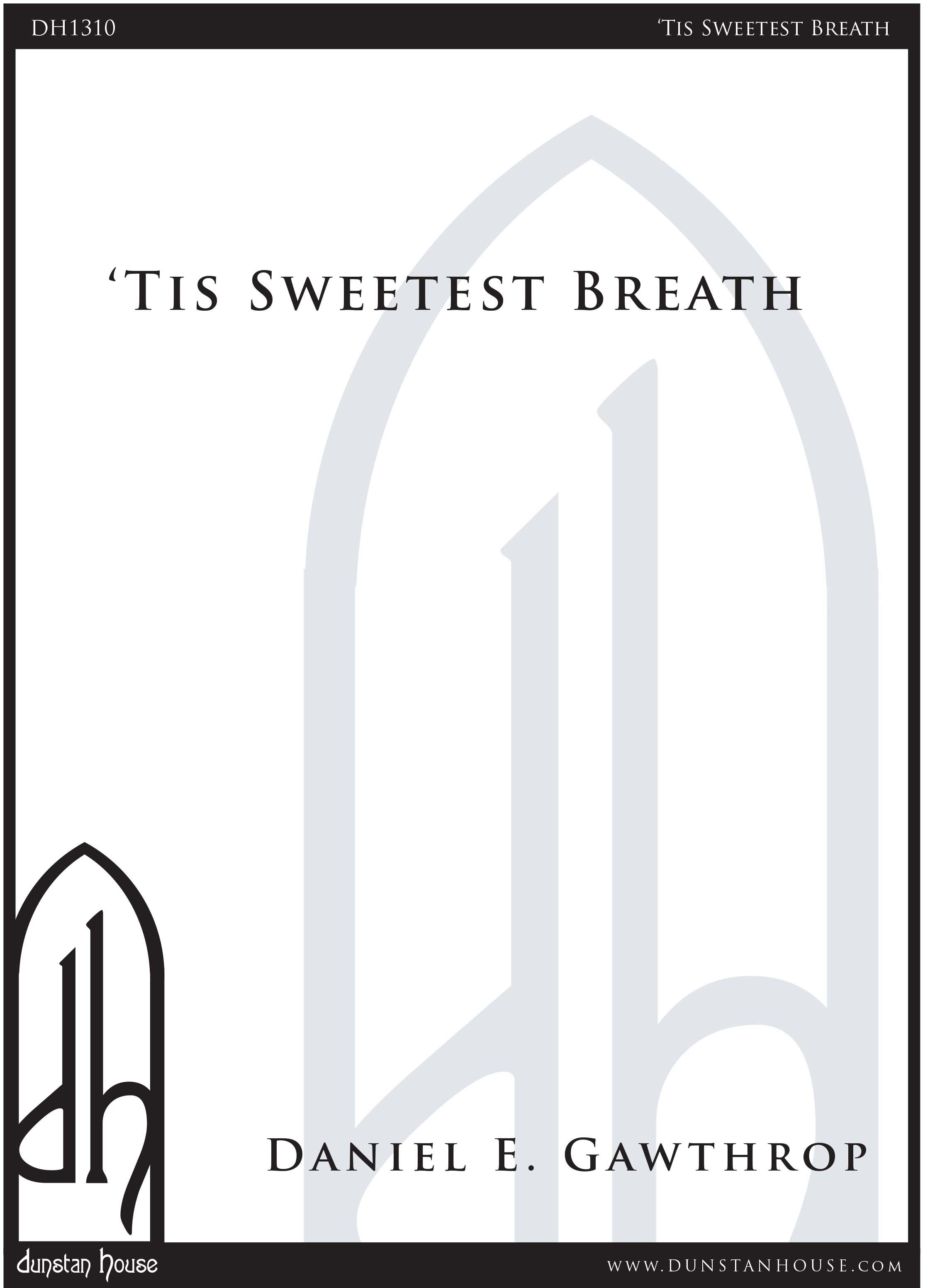 Tis Sweetest Breath