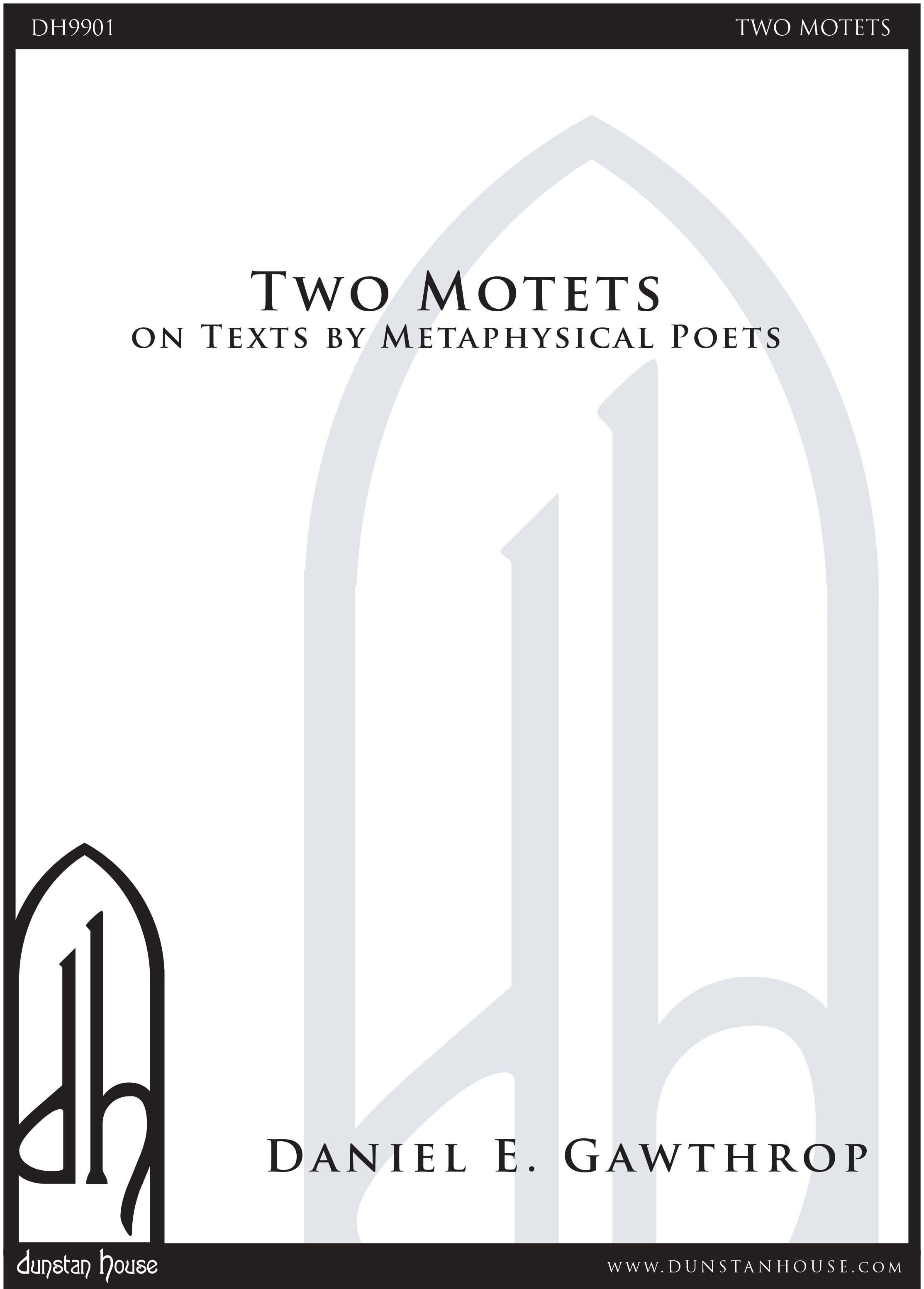 Two Motets on Texts by Metaphysical Poets